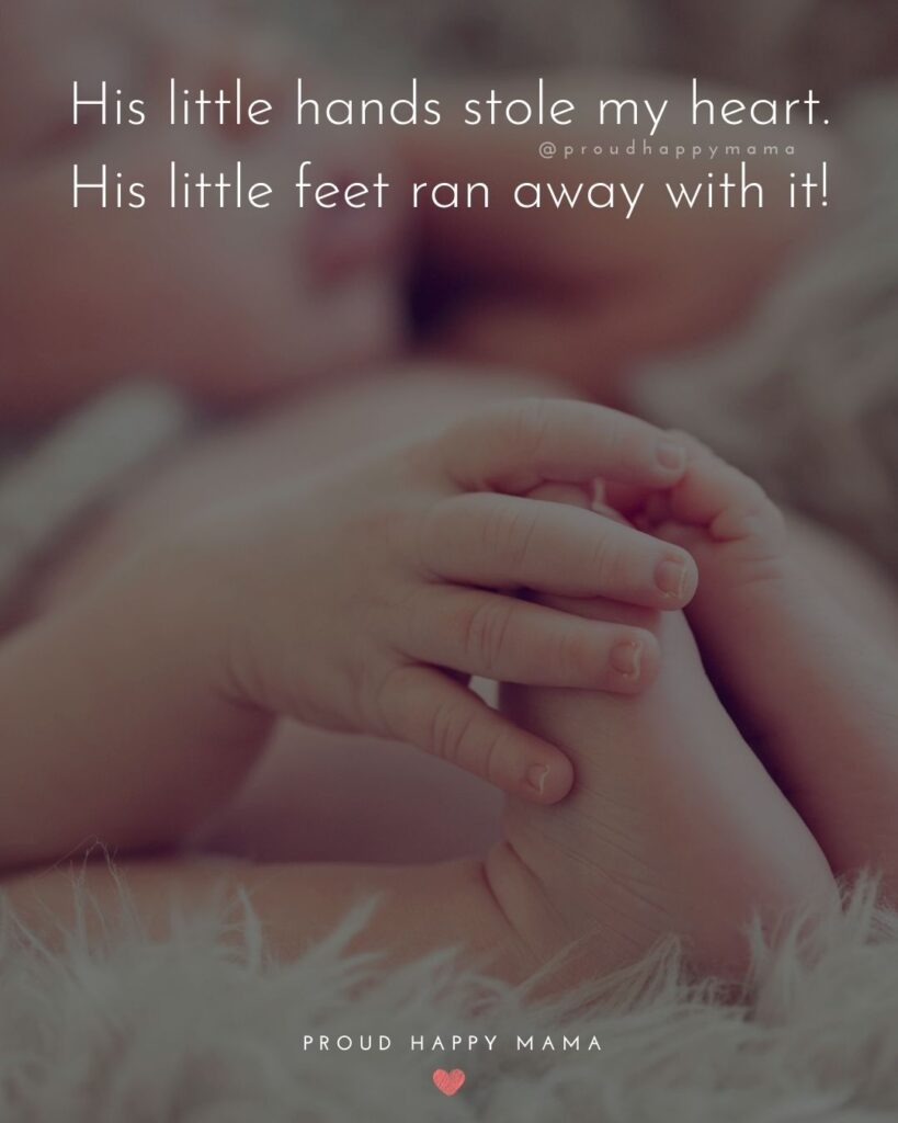 Baby Love Quotes - His little hands stole my heart. His little feet ran away with it!