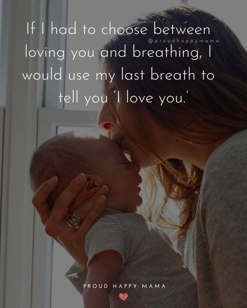 Baby Love Quotes - If I had to choose between loving you and breathing, I would use my last breath to tell you I love you.
