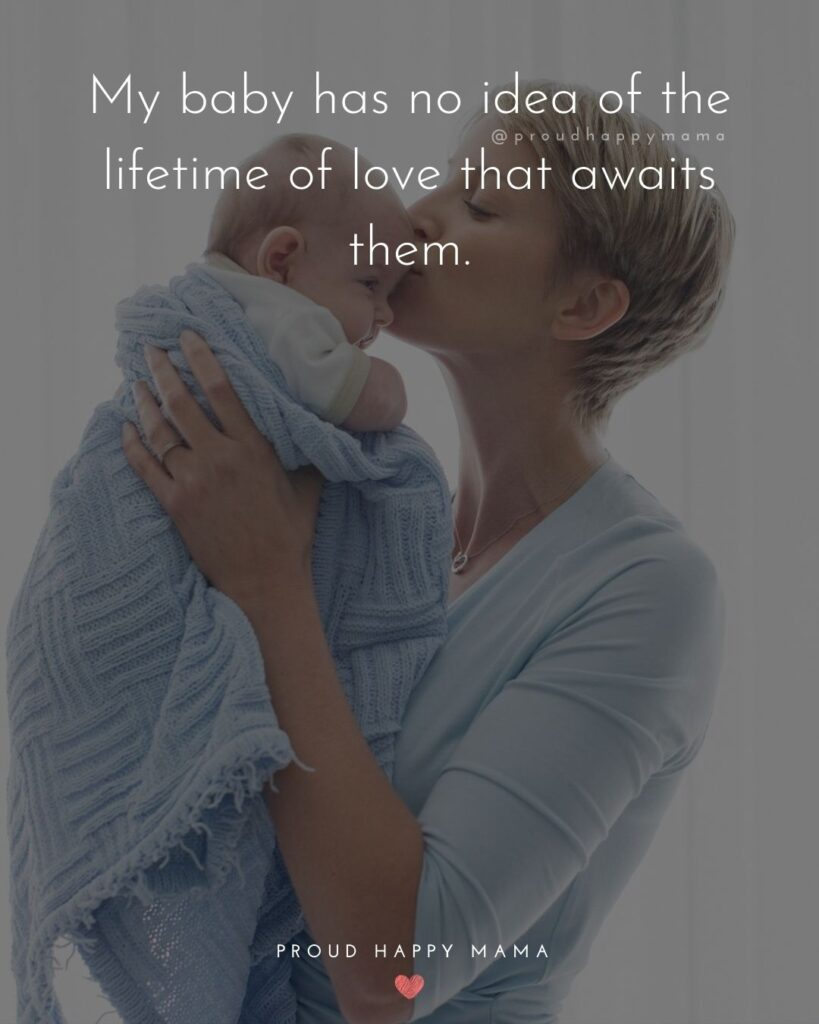 Baby Love Quotes - My baby has no idea of the lifetime of love that awaits them.