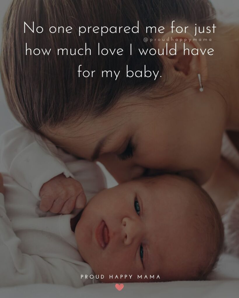 Baby Love Quotes - No one prepared me for just how much love I would have for my baby.