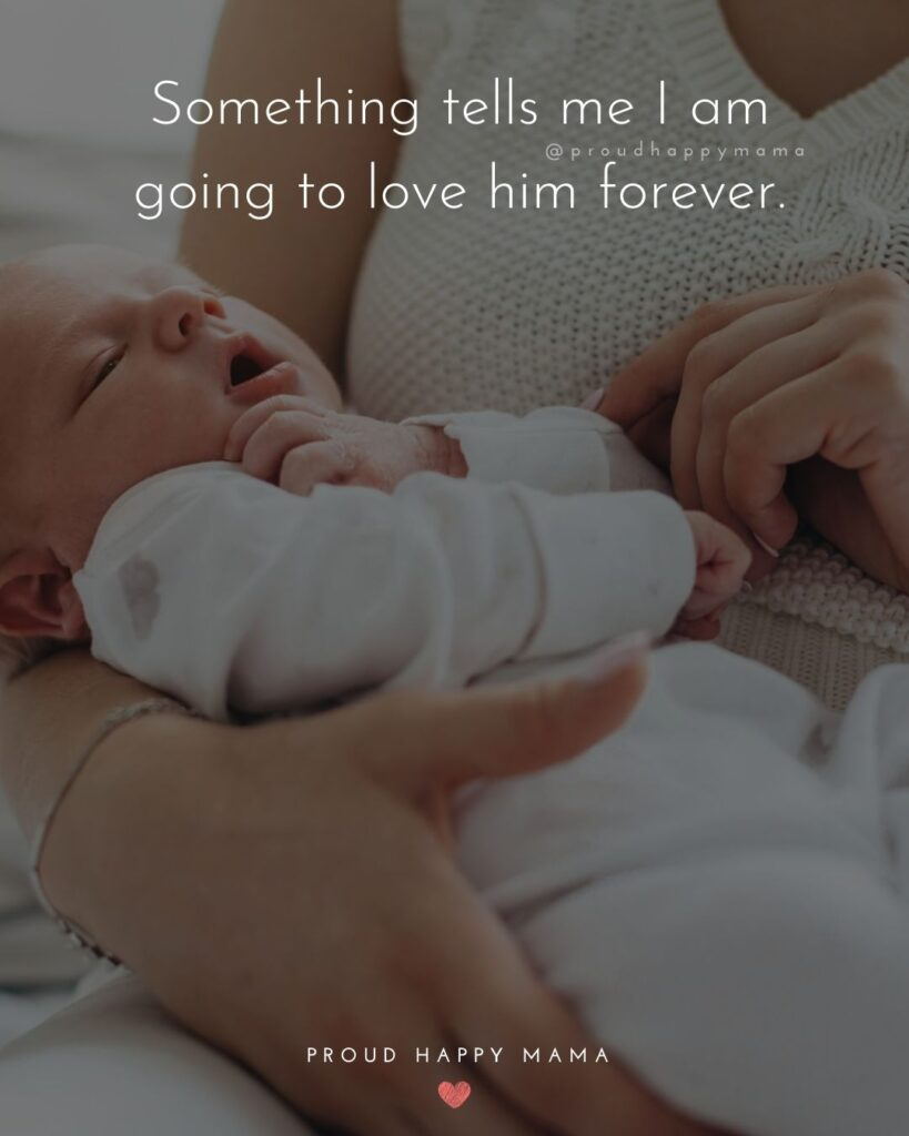 Baby Love Quotes - Something tells me I am going to love him forever.