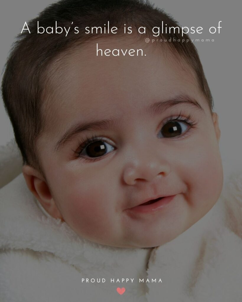 Baby Smile Quotes - A baby smile is a glimpse of heaven.