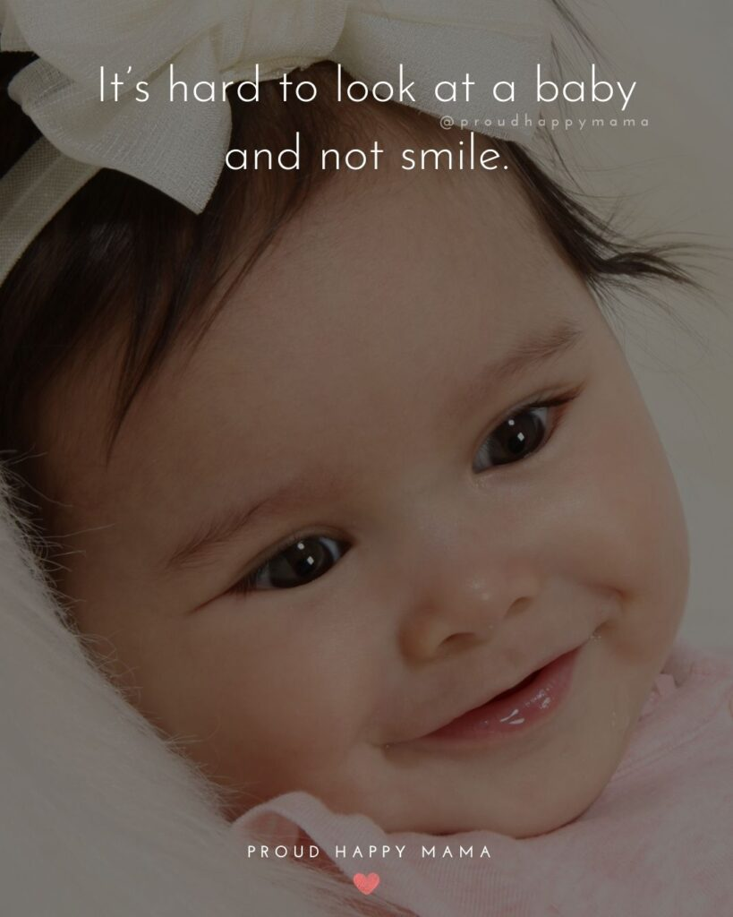 Baby Smile Quotes - Its hard to look at a baby and not smile.