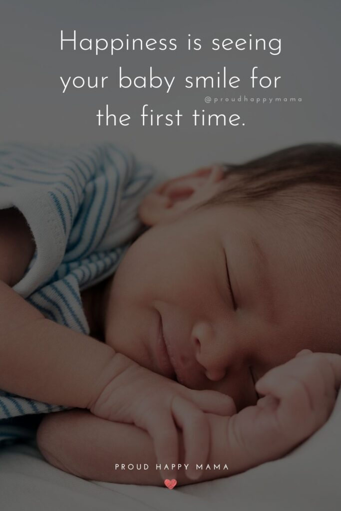 Babys First Smile Quotes - Happiness is seeing your baby smile for the first time.