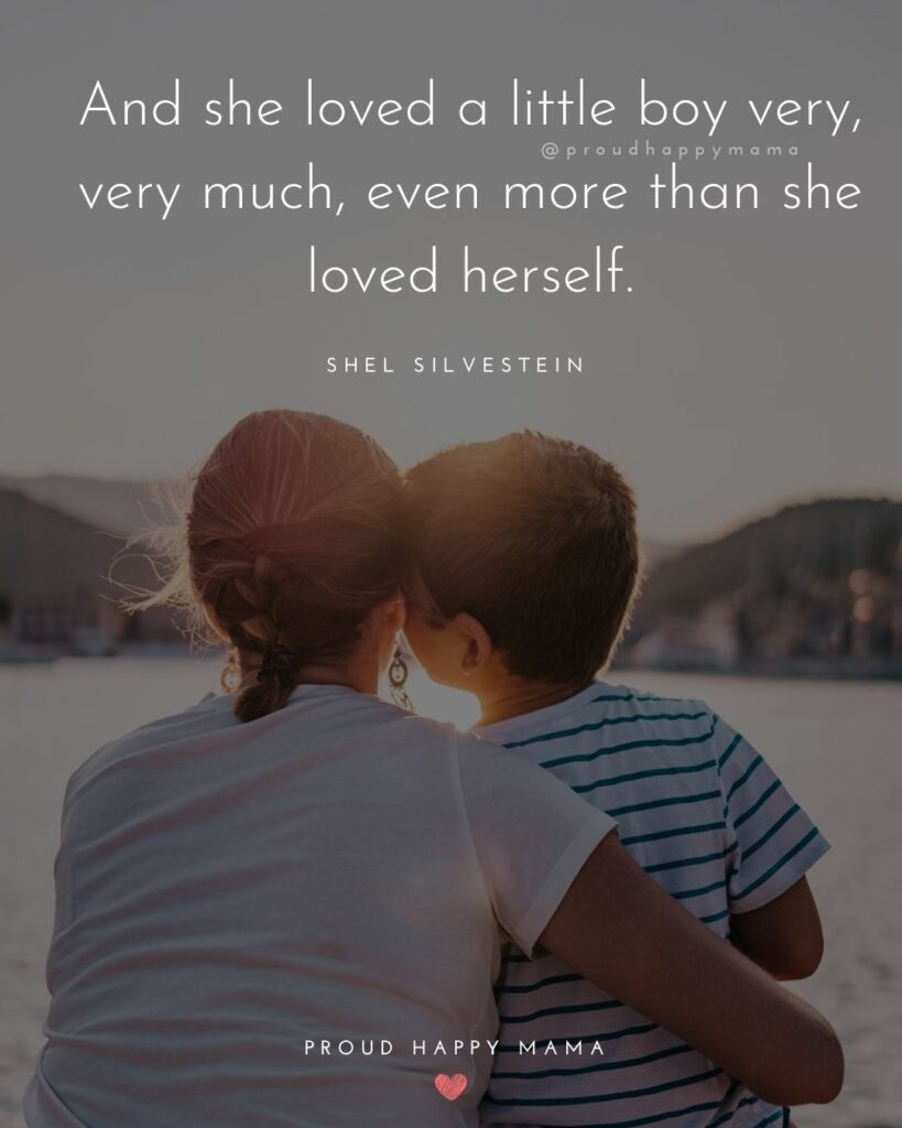Boy Mom Quotes - And she loved a little boy very much, even more than she loved herself. – Shel Silverstein