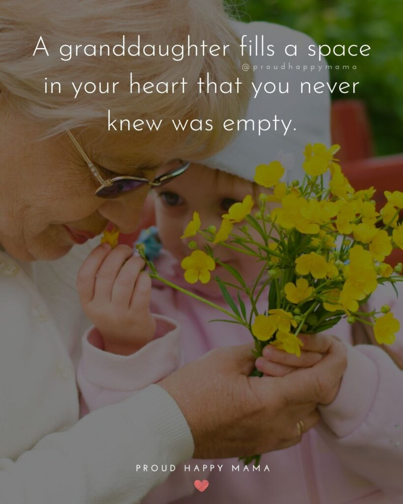 Granddaughter Quotes - A granddaughter fills a space in your heart that you never knew was empty.
