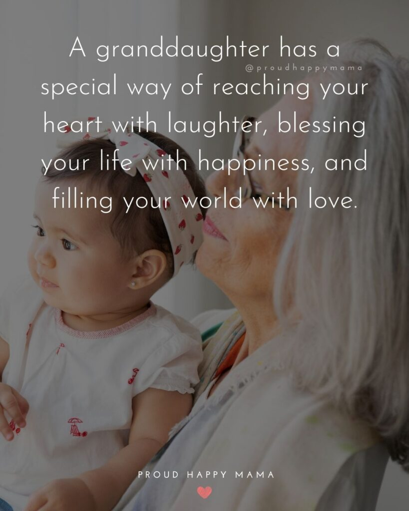 Granddaughter Quotes - A granddaughter has a special way of reaching your heart with laughter, blessing your life with