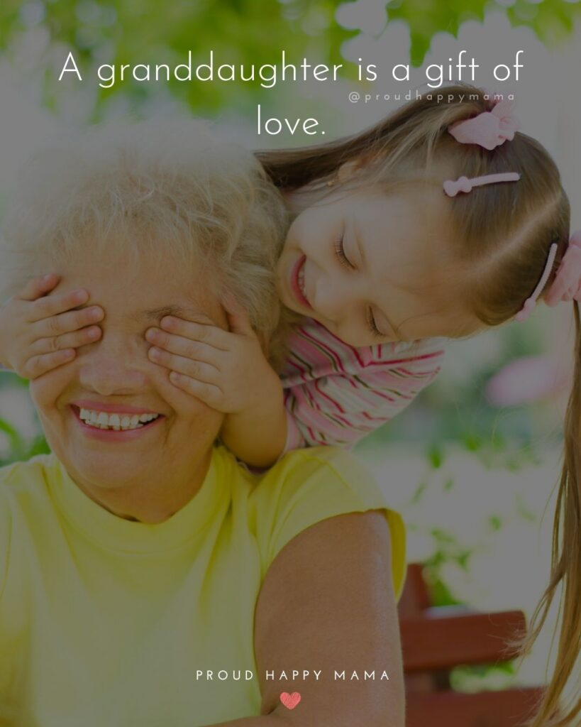 Granddaughter Quotes - A granddaughter is a gift of love.