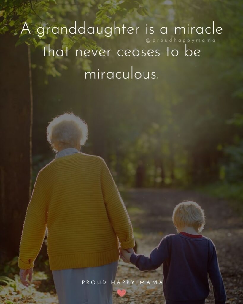 Granddaughter Quotes - A granddaughter is a miracle that never ceases to be miraculous.