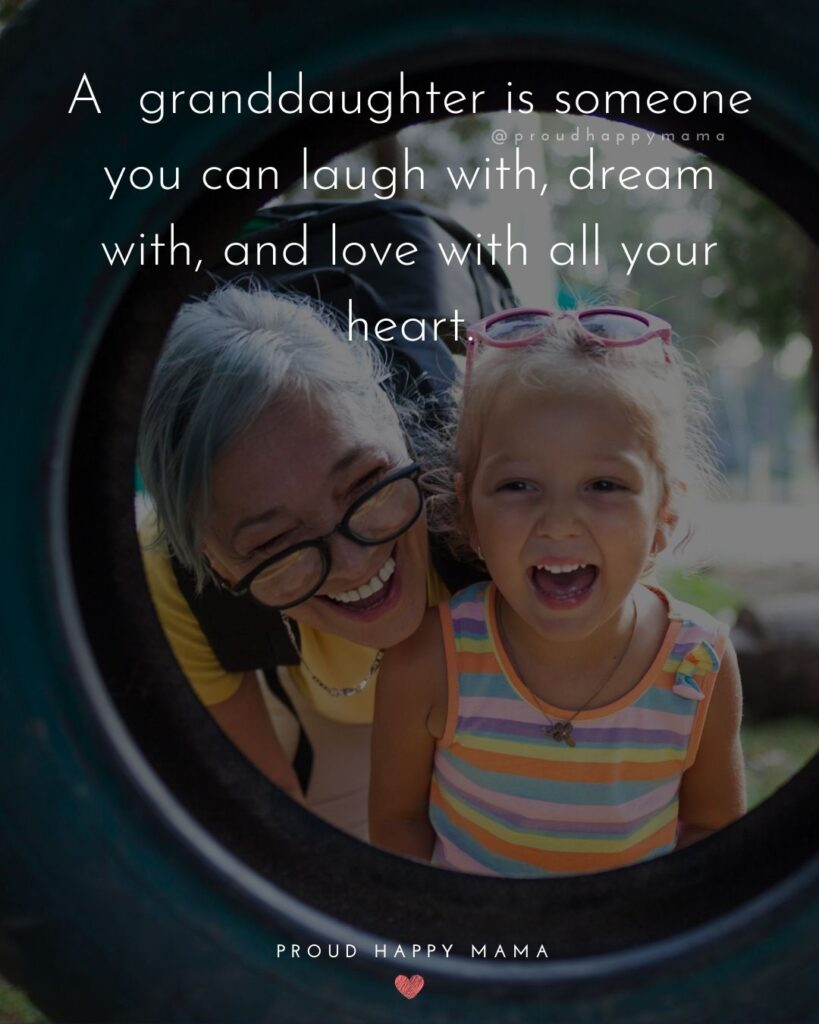 Granddaughter Quotes - A granddaughter is someone you can laugh with, dream with, and love with all your heart.