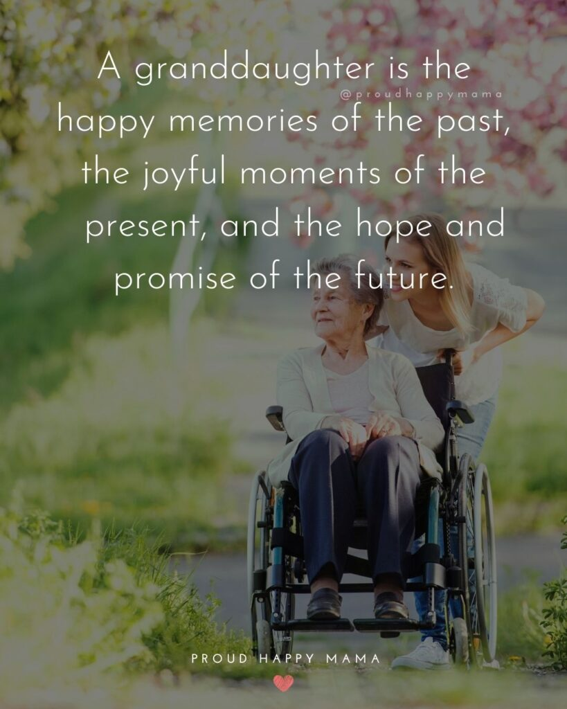 Granddaughter Quotes - A granddaughter is the happy memories of the past, the joyful moments of the present, and the hope and promise of the future.