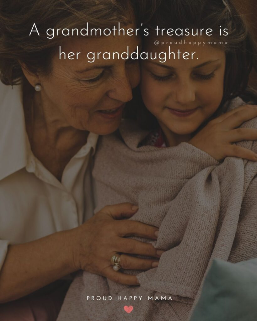 Granddaughter Quotes - A grandmother's treasure is her granddaughter.