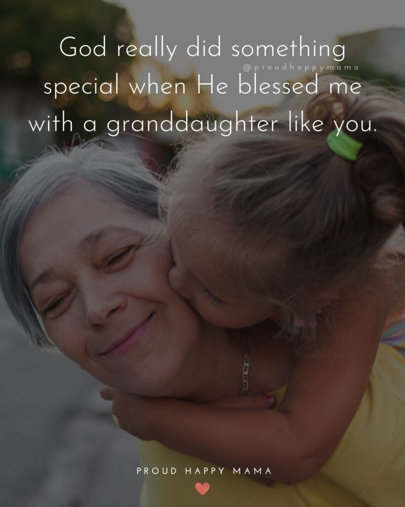 Granddaughter Quotes - God really did something special when He blessed me with a granddaughter like you.'