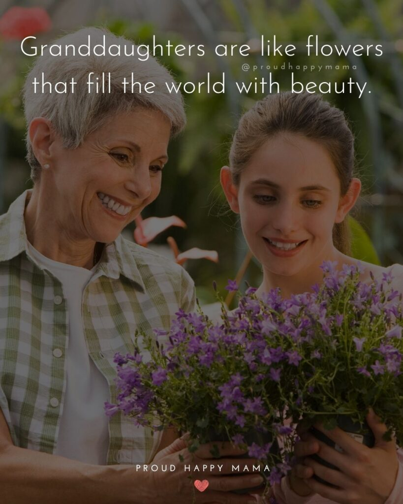 Granddaughter Quotes - Granddaughters are like flowers that fill the world with beauty.'