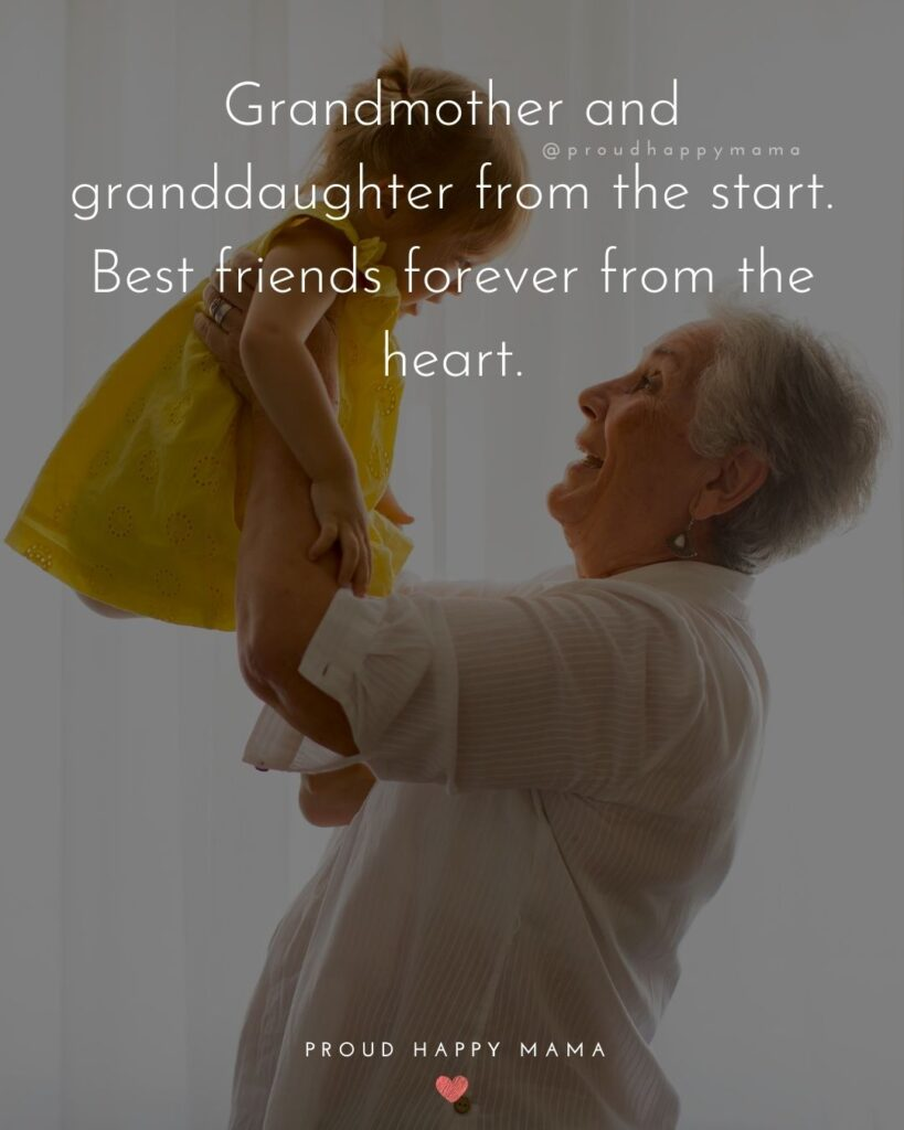 Granddaughter Quotes - Grandmother and granddaughter from the start. Best friends forever from the heart.