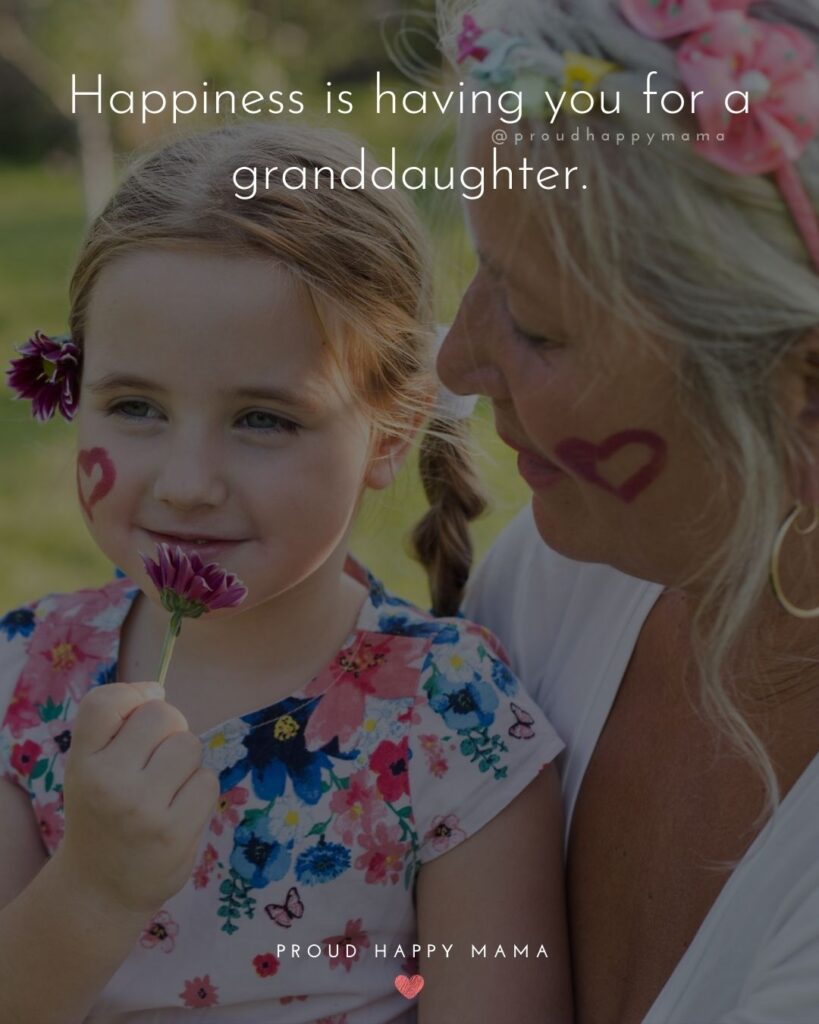 Granddaughter Quotes - Happiness is having you for a granddaughter.