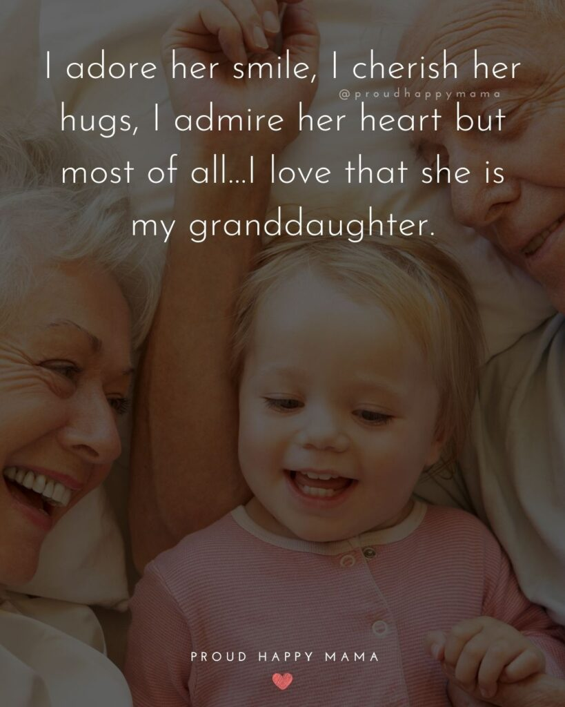 Granddaughter Quotes - I adore her smile, I cherish her hugs, I admire her heart but most of all…I love that she is my granddaughter.