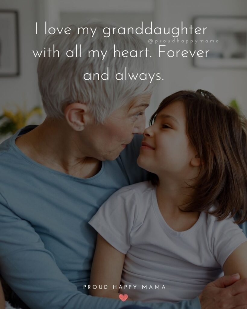 Granddaughter Quotes - I love my granddaughter with all my heart. Forever and always.'