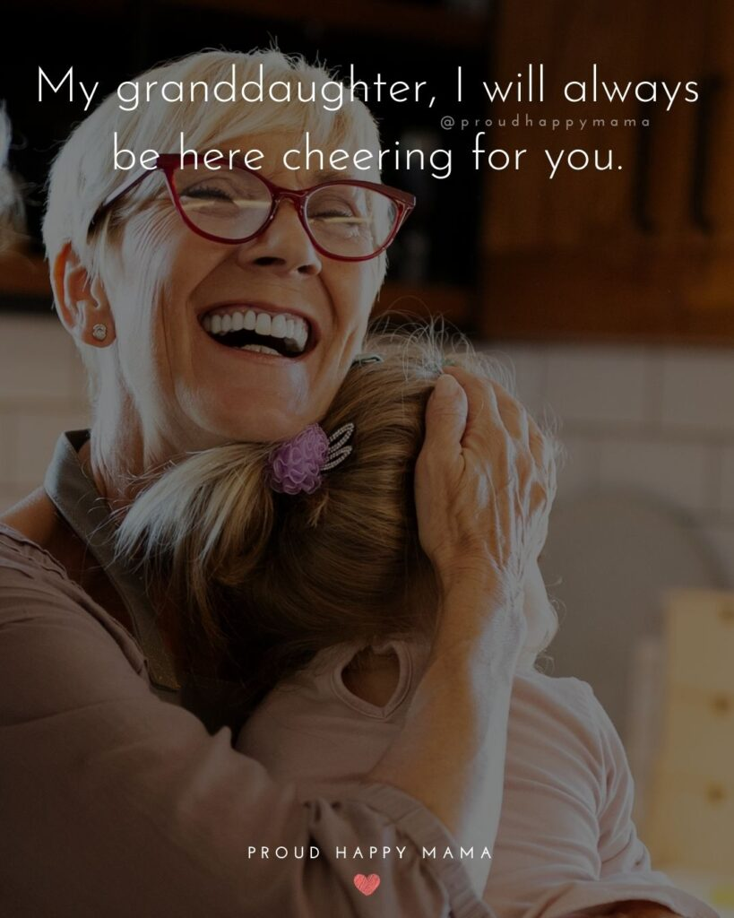 Granddaughter Quotes - My granddaughter, I will always be here cheering for you.'