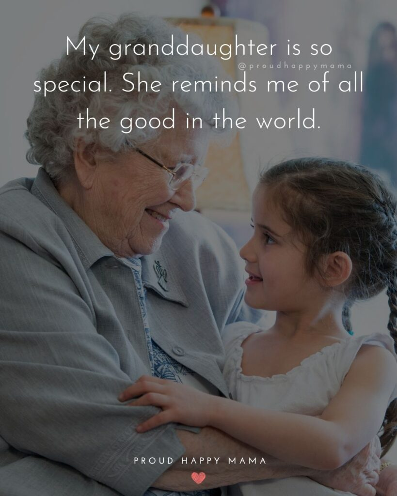 Granddaughter Quotes - My granddaughter is so special. She reminds me of all the good in the world.'