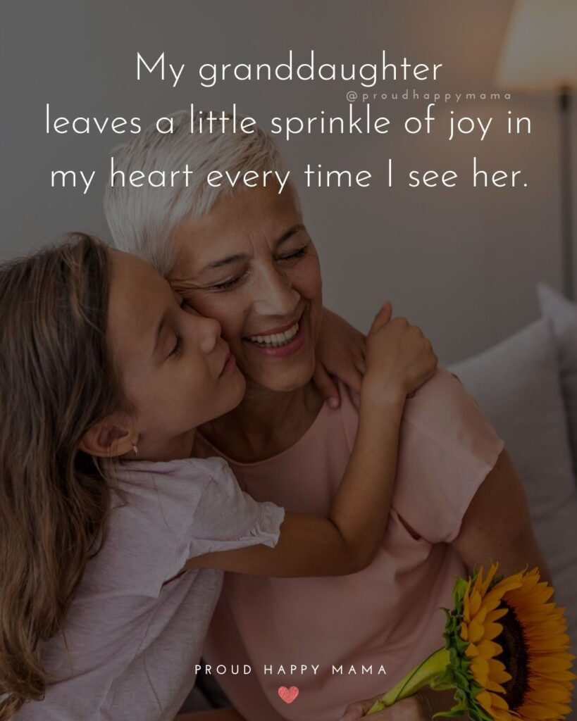 Granddaughter Quotes - My granddaughter leaves a little sprinkle of joy in my heart every time I see her.