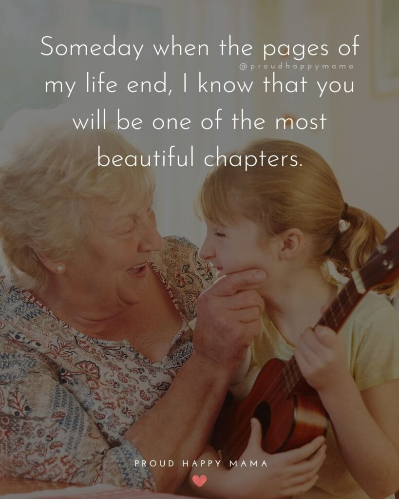 Granddaughter Quotes - Someday when the pages of my life end, I know that you will be one of the most beautiful chapters.