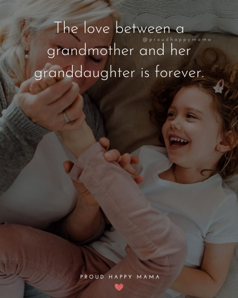 Granddaughter Quotes - The love between a grandmother and her granddaughter is forever.