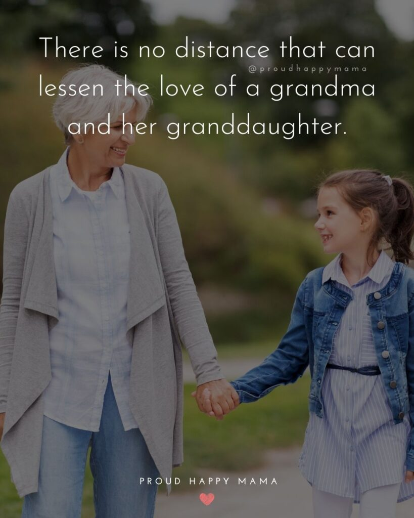 Granddaughter Quotes - There is no distance that can lessen the love of a grandma and her granddaughter.