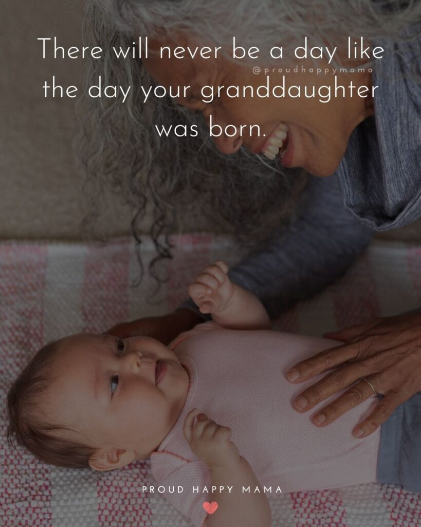Granddaughter Quotes - There will never be a day like the day your granddaughter was born.