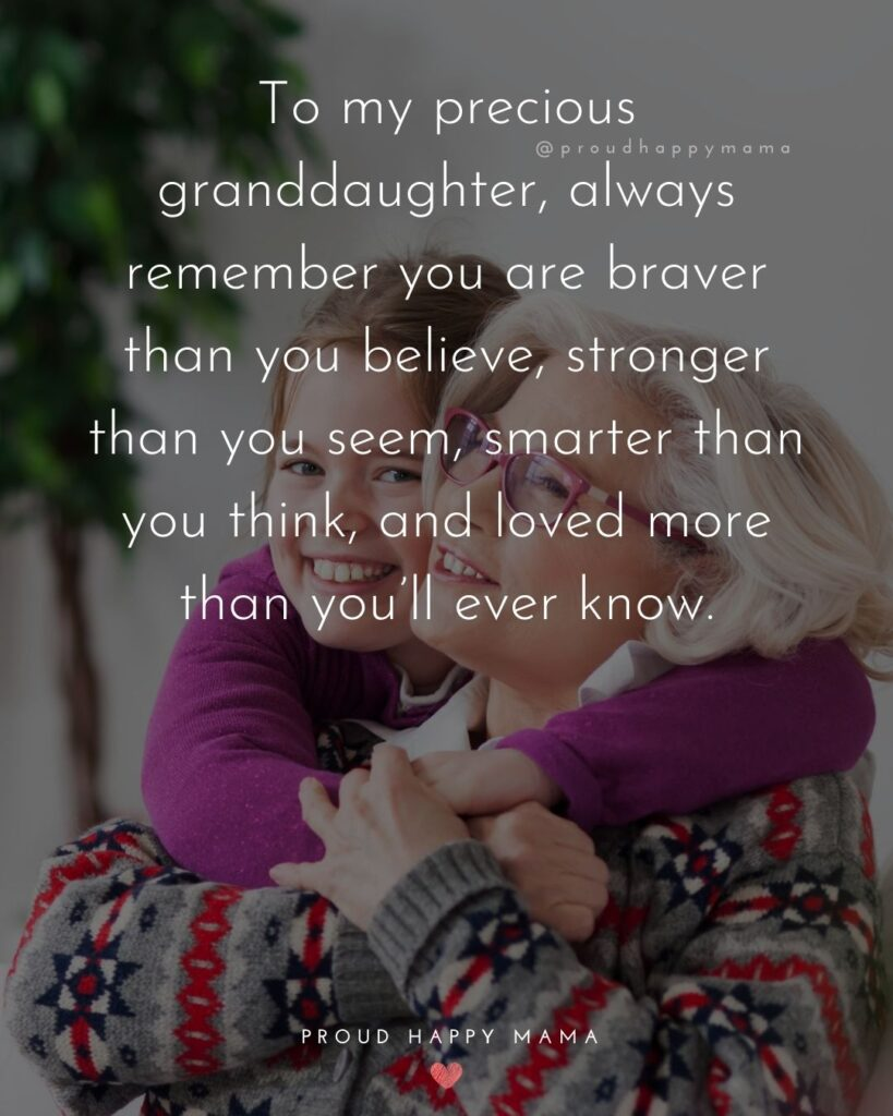 Granddaughter Quotes - To my precious granddaughter, always remember you are braver than you believe, stronger than you