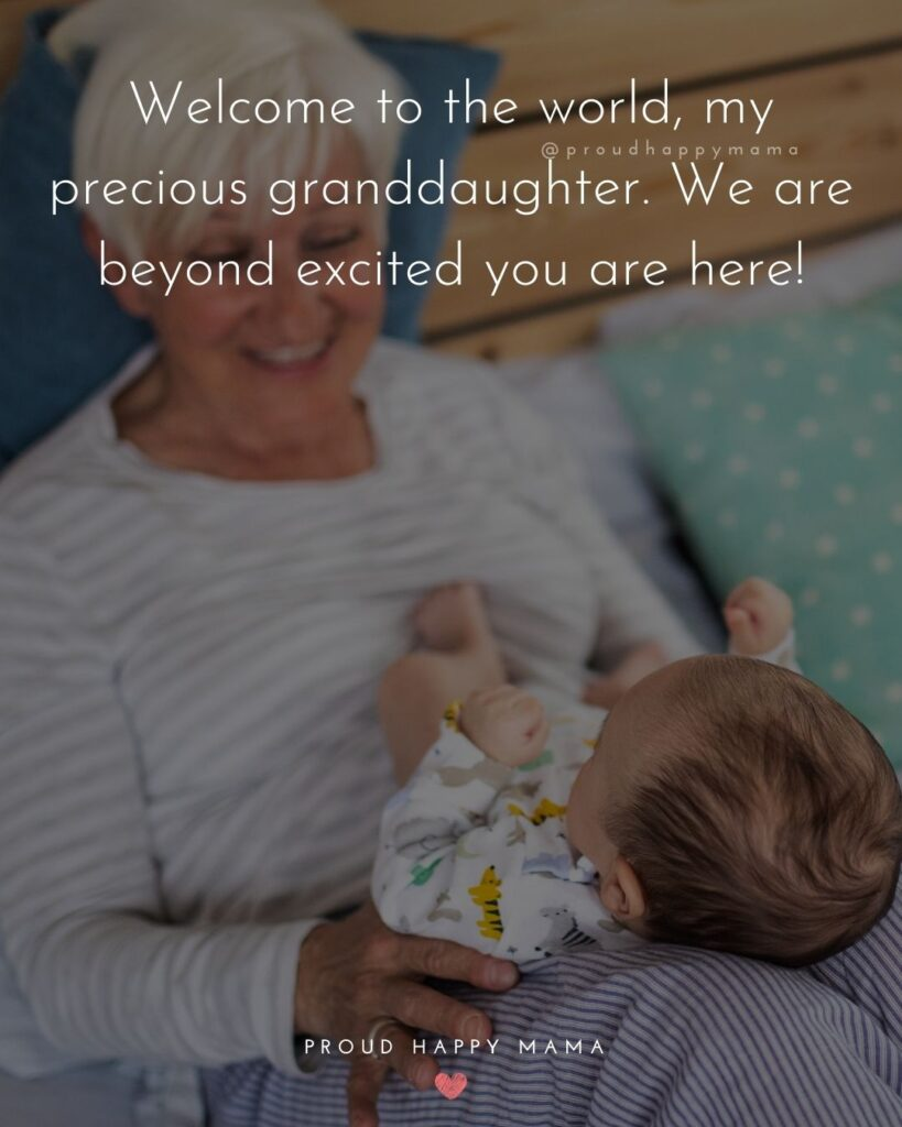 Granddaughter Quotes - Welcome to the world, my precious granddaughter. We are beyond excited you are here!'