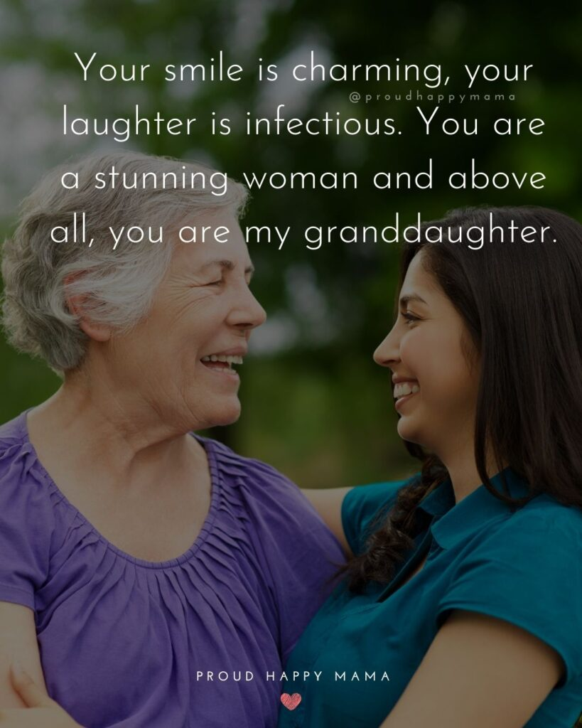 Granddaughter Quotes - Your smile is charming, your laughter is infectious. You are a stunning woman and above all, you are my granddaughter.