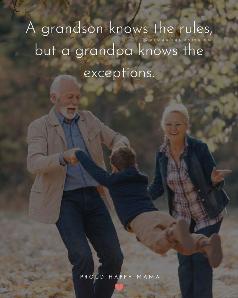 Grandpa Quotes - A grandson knows the rules, but a grandpa knows the exceptions.