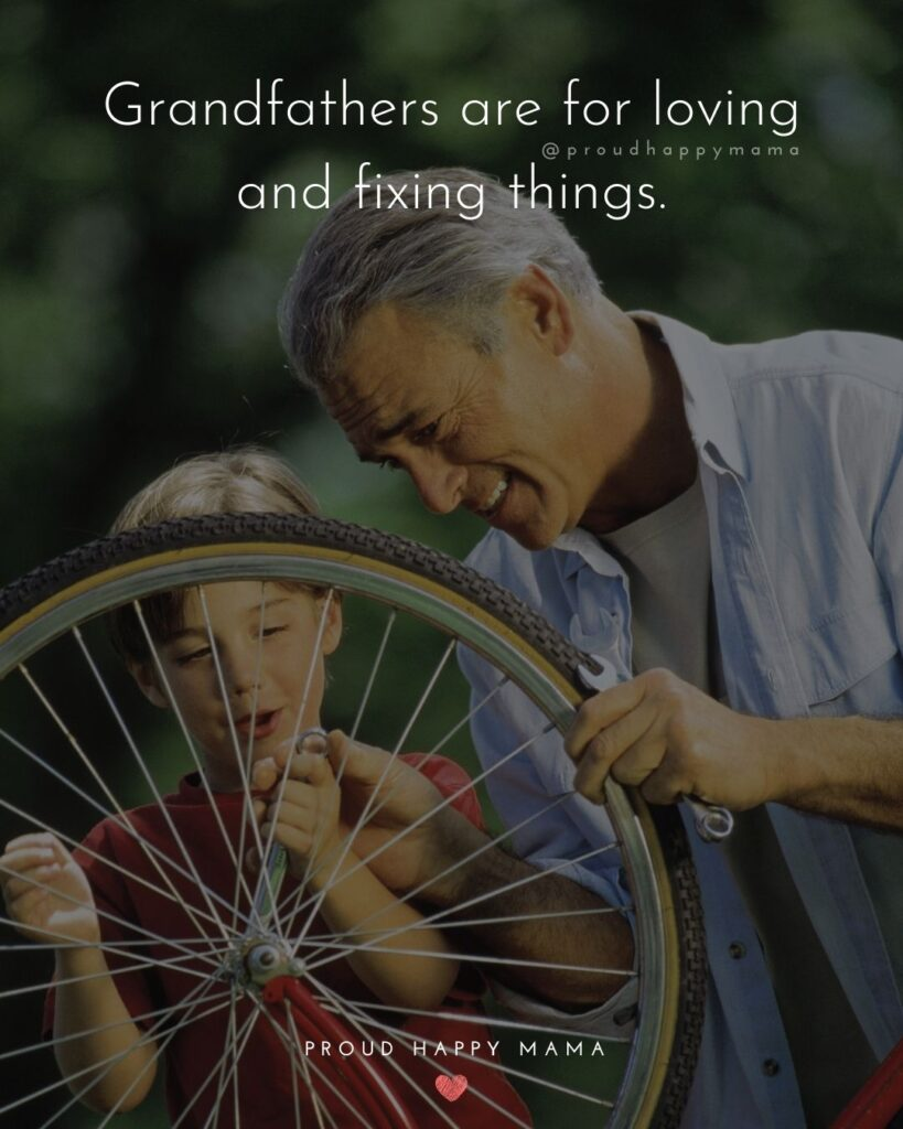 Grandpa Quotes - Grandfathers are for loving and fixing things.