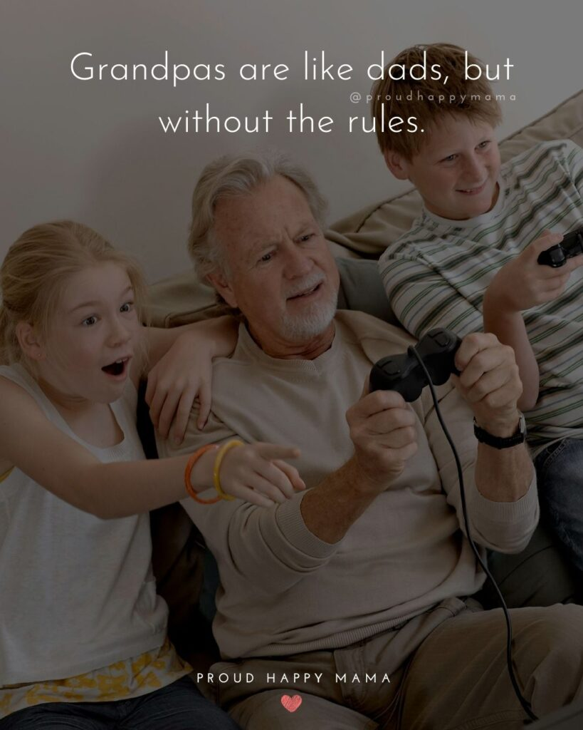 Grandpa Quotes - Grandpas are like dads, but without the rules.