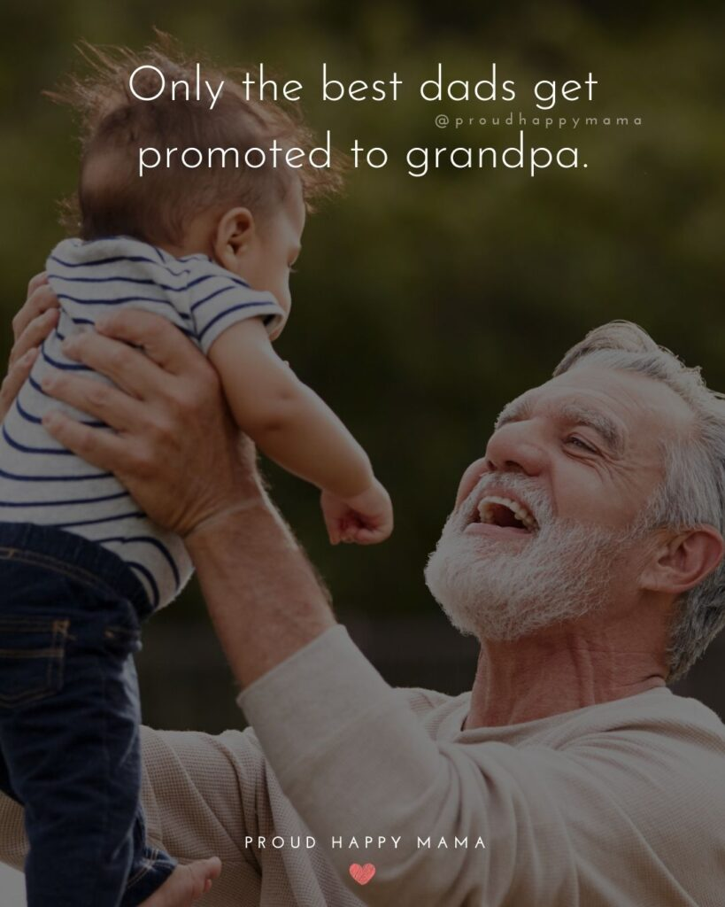 Grandpa Quotes - Only the best dads get promoted to grandpa.