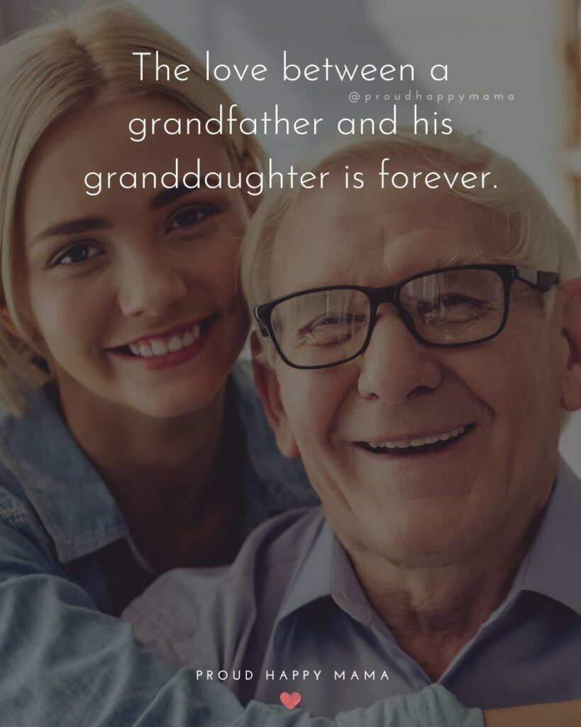 Grandpa Quotes - The love between a grandfather and his granddaughter is forever.