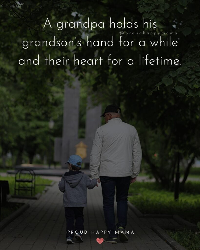 Grandson Quotes - A grandpa holds his grandson's hand for a while and their heart for a lifetime.