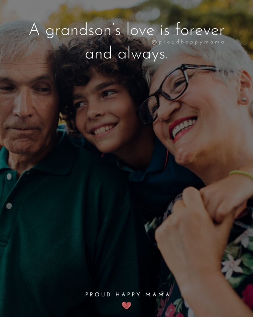 Grandson Quotes - A grandsons love is forever and always.