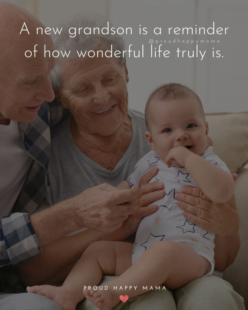Grandson Quotes - A new grandson is a reminder of how wonderful life truly is.