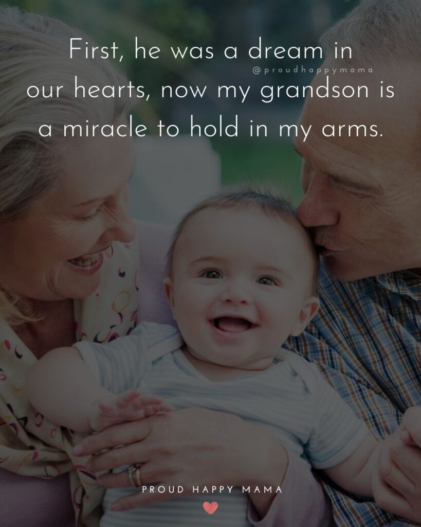 Grandson Quotes - First, he was a dream in our hearts, now my grandson is a miracle to hold in my arms.