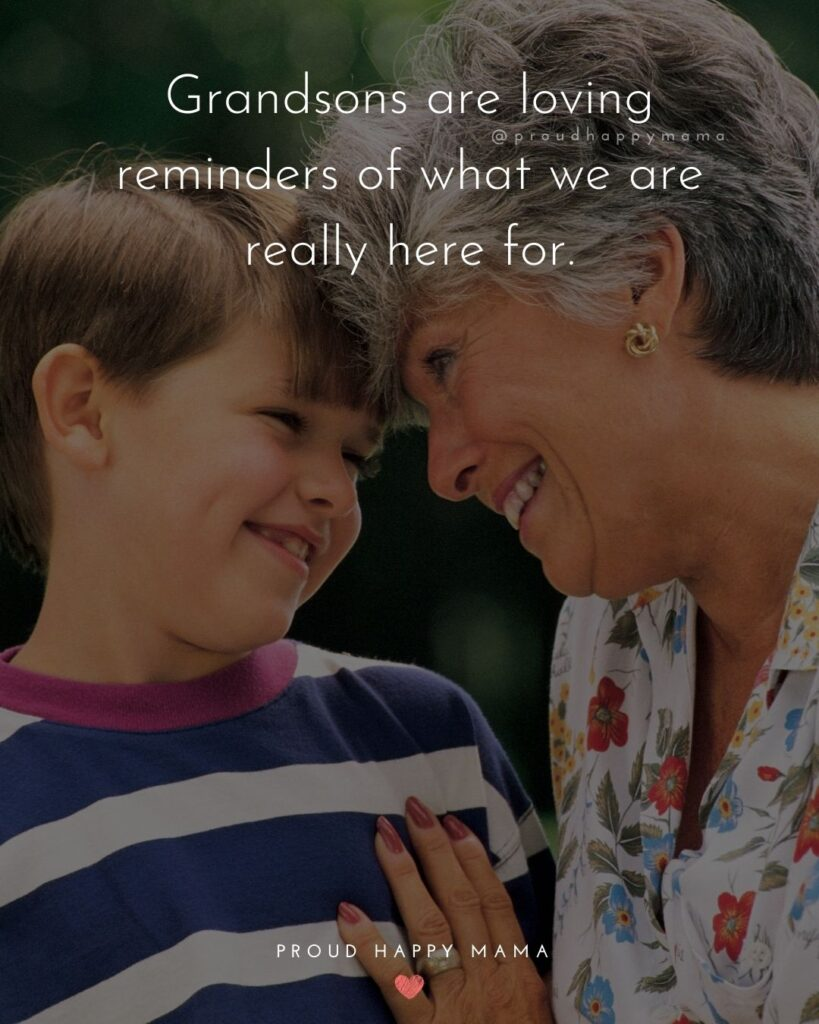 Grandson Quotes - Grandsons are loving reminders of what we are really here for.