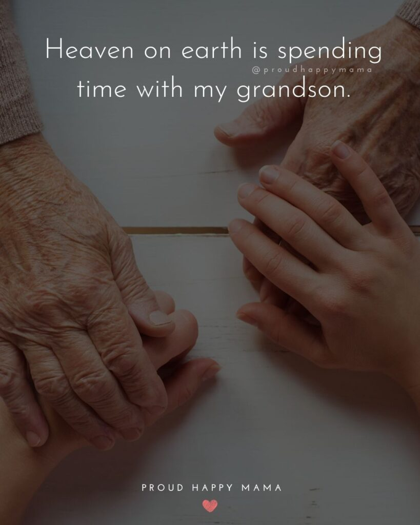 Grandson Quotes - Heaven on earth is spending time with my grandson.