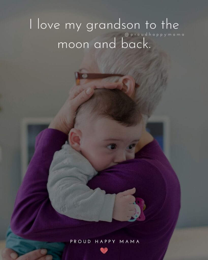 Grandson Quotes - I love my grandson to the moon and back.
