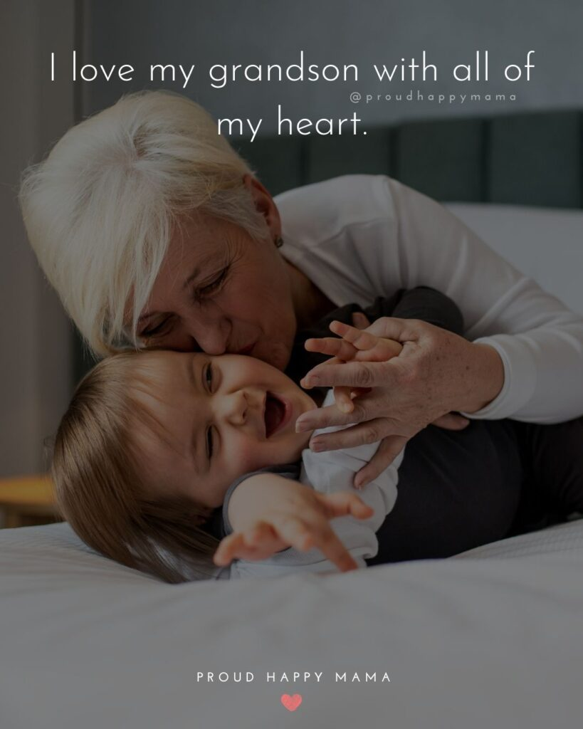 Grandson Quotes - I love my grandson with all of my heart.