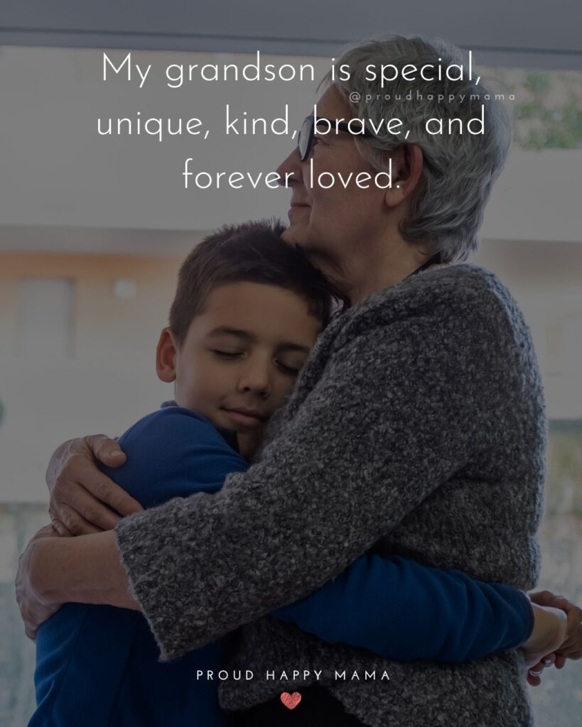 Grandson Quotes - My grandson is special, unique, kind, brave, and forever loved.