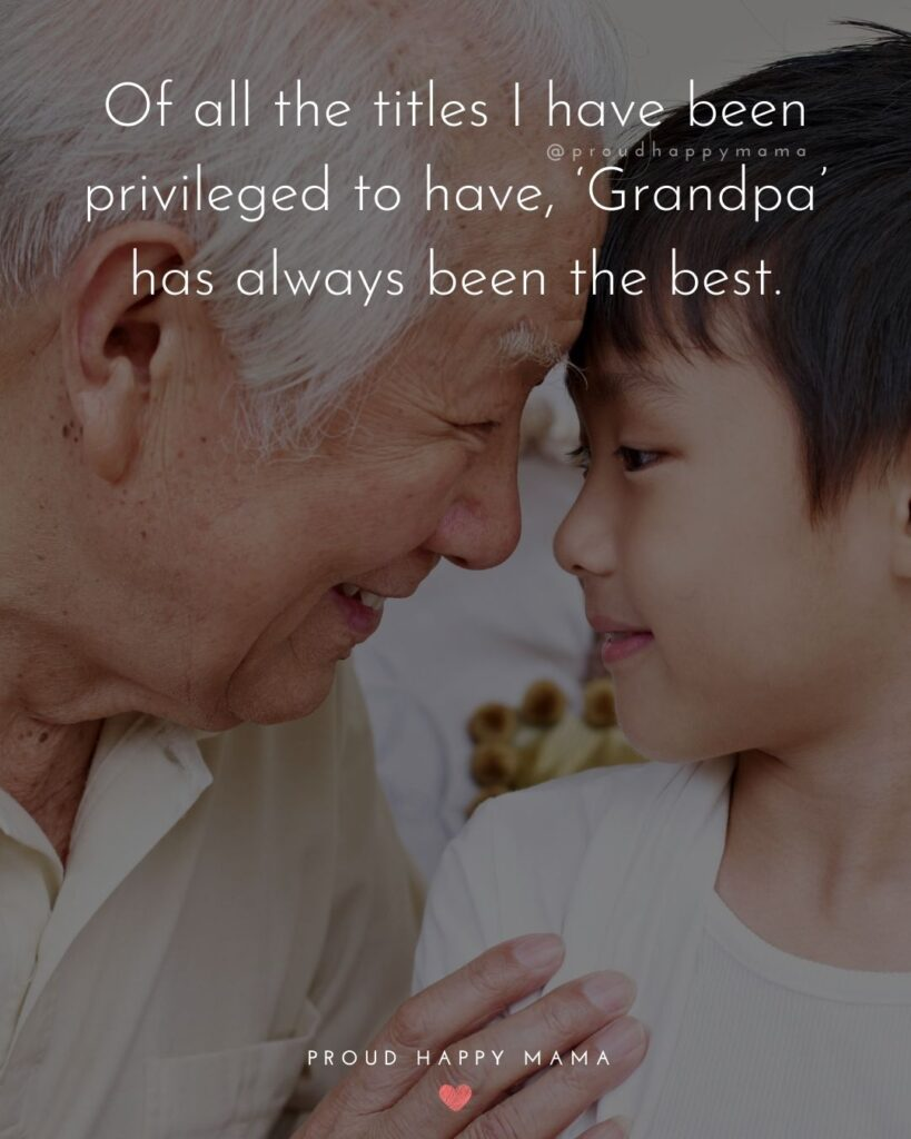 Grandson Quotes - Of all the titles I have been privileged to have, Grandpa has always been the best.