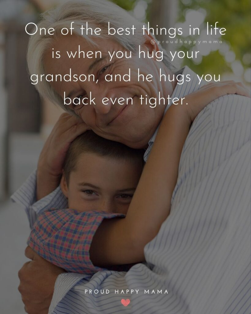 Grandson Quotes - One of the best things in life is when you hug your grandson, and he hugs you back even tighter.