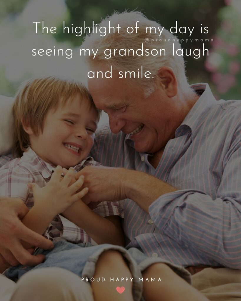 Grandson Quotes - The highlight of my day is seeing my grandson laugh and smile.