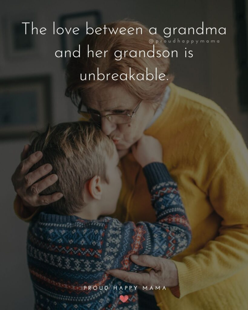 Grandson Quotes - The love between a grandma and her grandson is unbreakable.